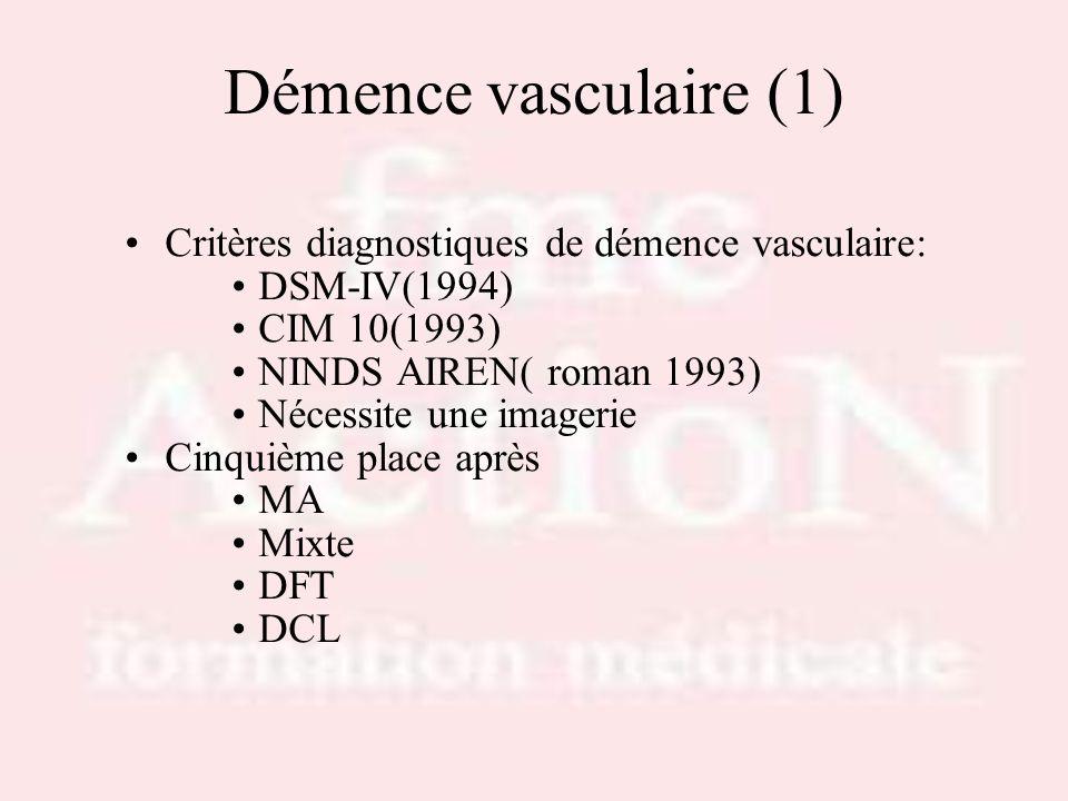 Démence vasculaire (1) Critères diagnostiques de démence vasculaire:
