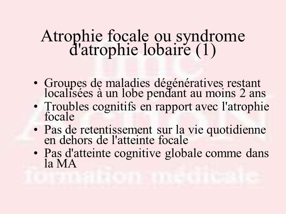 Atrophie focale ou syndrome d atrophie lobaire (1)