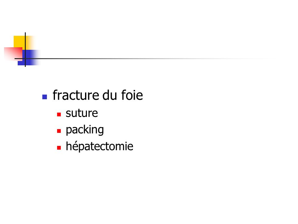 fracture du foie suture packing hépatectomie