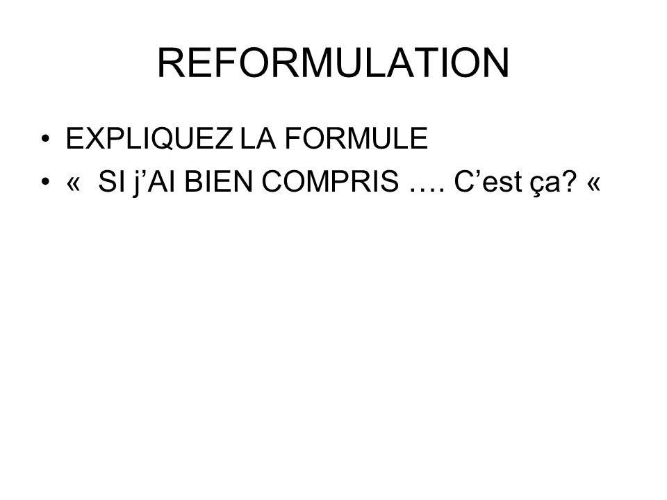 REFORMULATION EXPLIQUEZ LA FORMULE