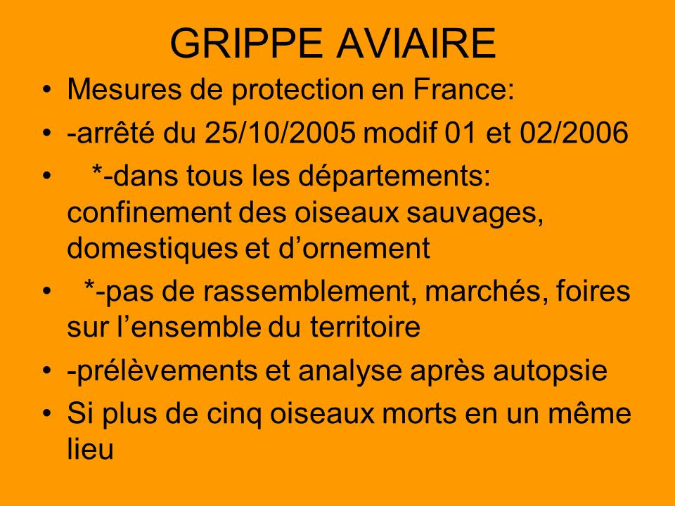 GRIPPE AVIAIRE Mesures de protection en France:
