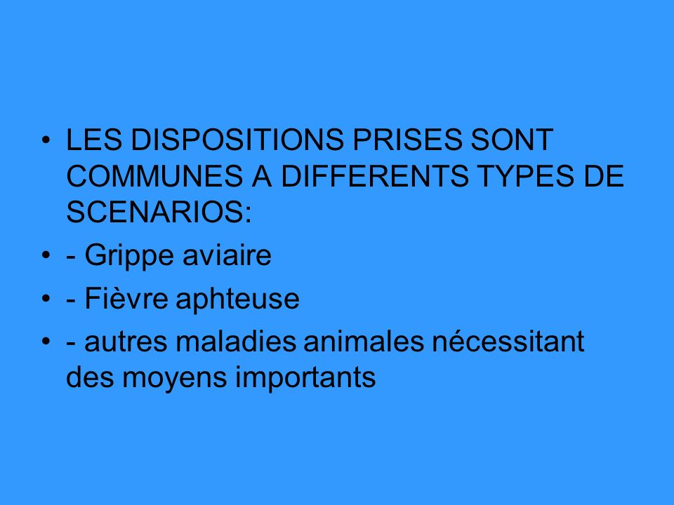 LES DISPOSITIONS PRISES SONT COMMUNES A DIFFERENTS TYPES DE SCENARIOS: