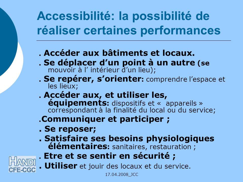 Accessibilité: la possibilité de réaliser certaines performances