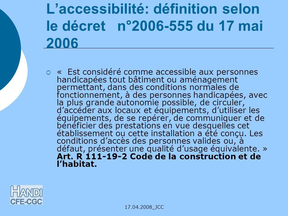 L'accessibilité: définition selon le décret n°2006-555 du 17 mai 2006