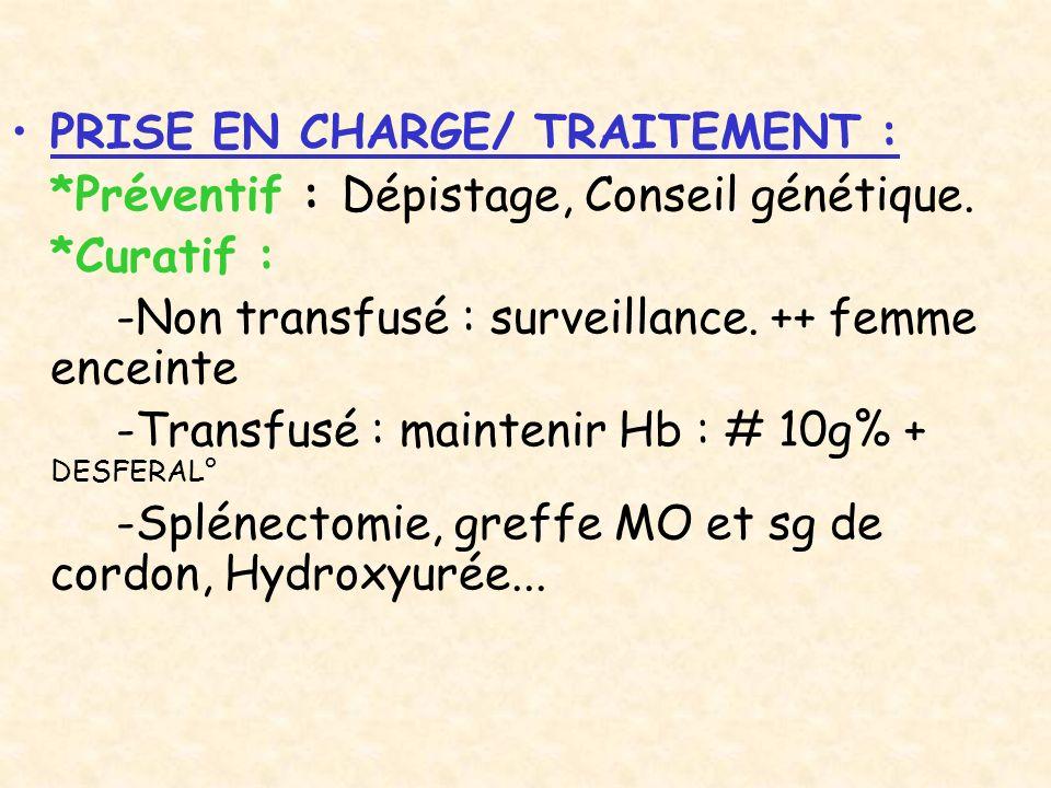 PRISE EN CHARGE/ TRAITEMENT :