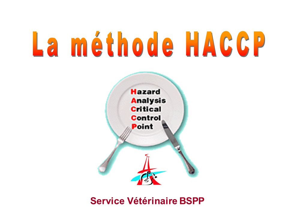 La méthode HACCP Service Vétérinaire BSPP