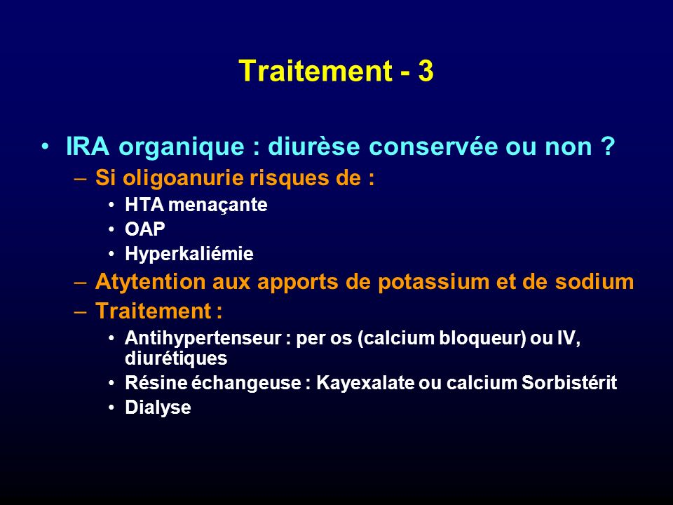 Traitement - 3 IRA organique : diurèse conservée ou non