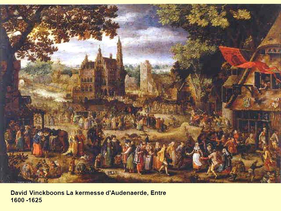 David Vinckboons La kermesse d Audenaerde, Entre 1600 -1625