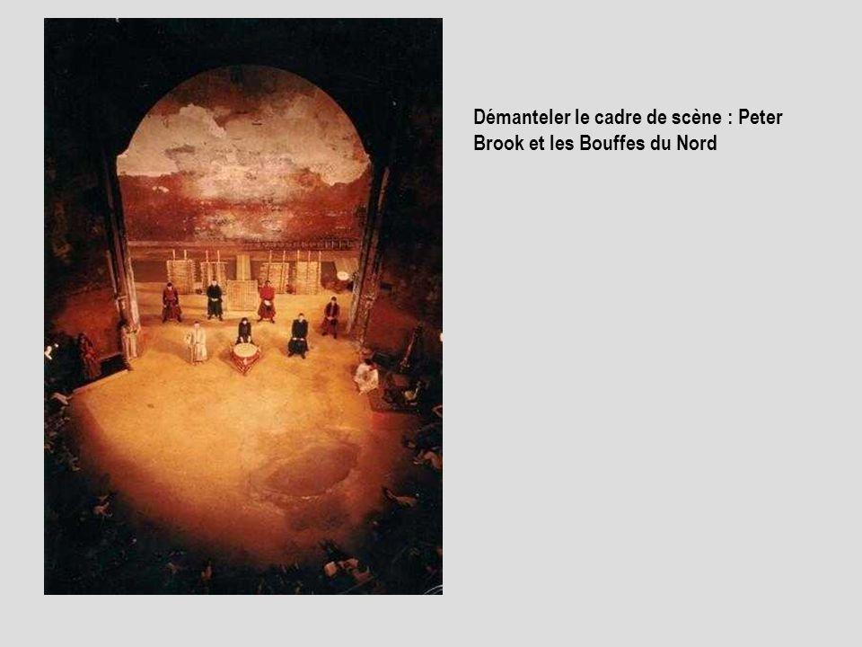 Démanteler le cadre de scène : Peter Brook et les Bouffes du Nord