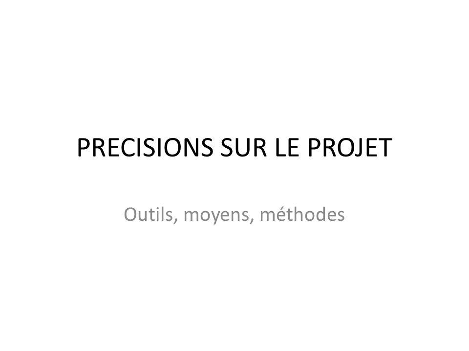 PRECISIONS SUR LE PROJET
