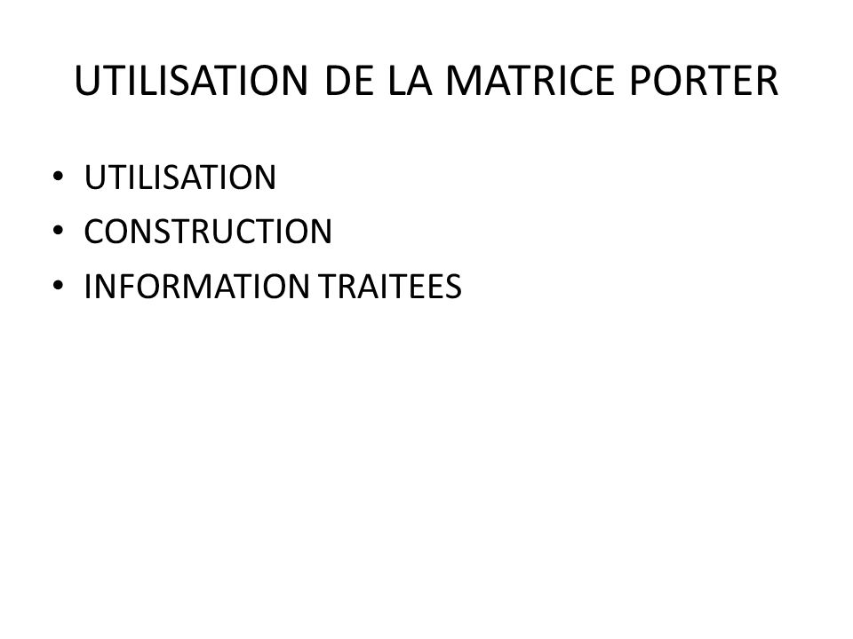 UTILISATION DE LA MATRICE PORTER