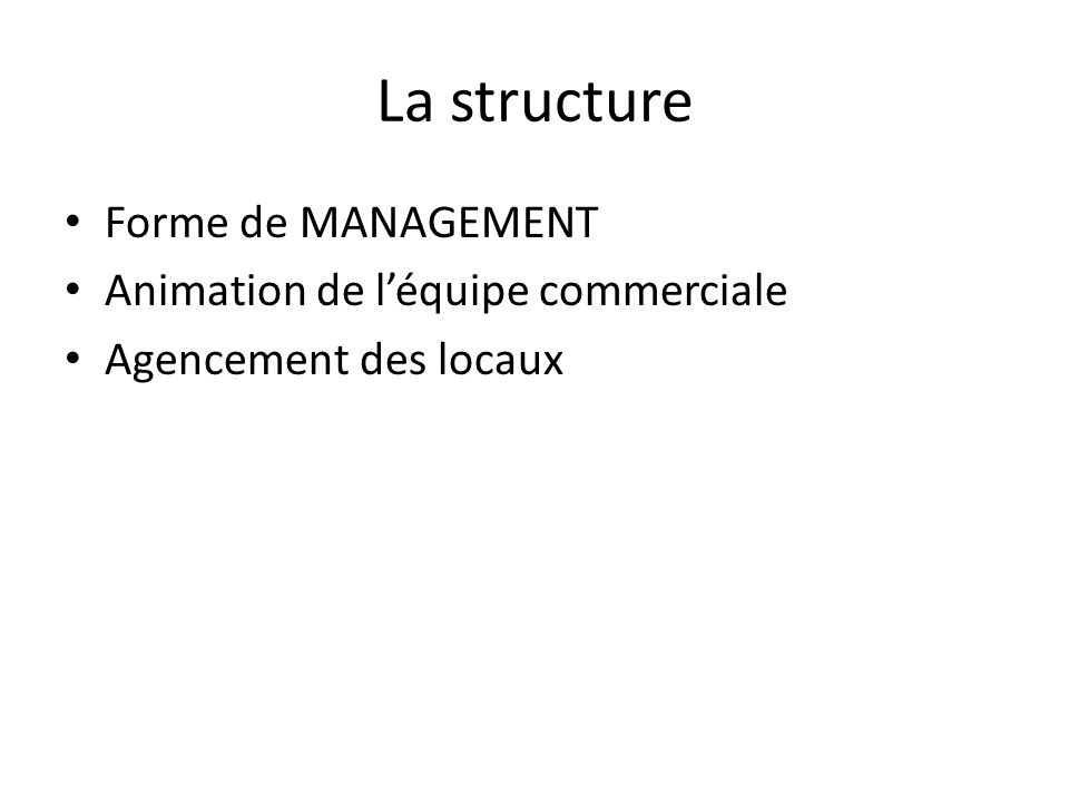 La structure Forme de MANAGEMENT Animation de l'équipe commerciale