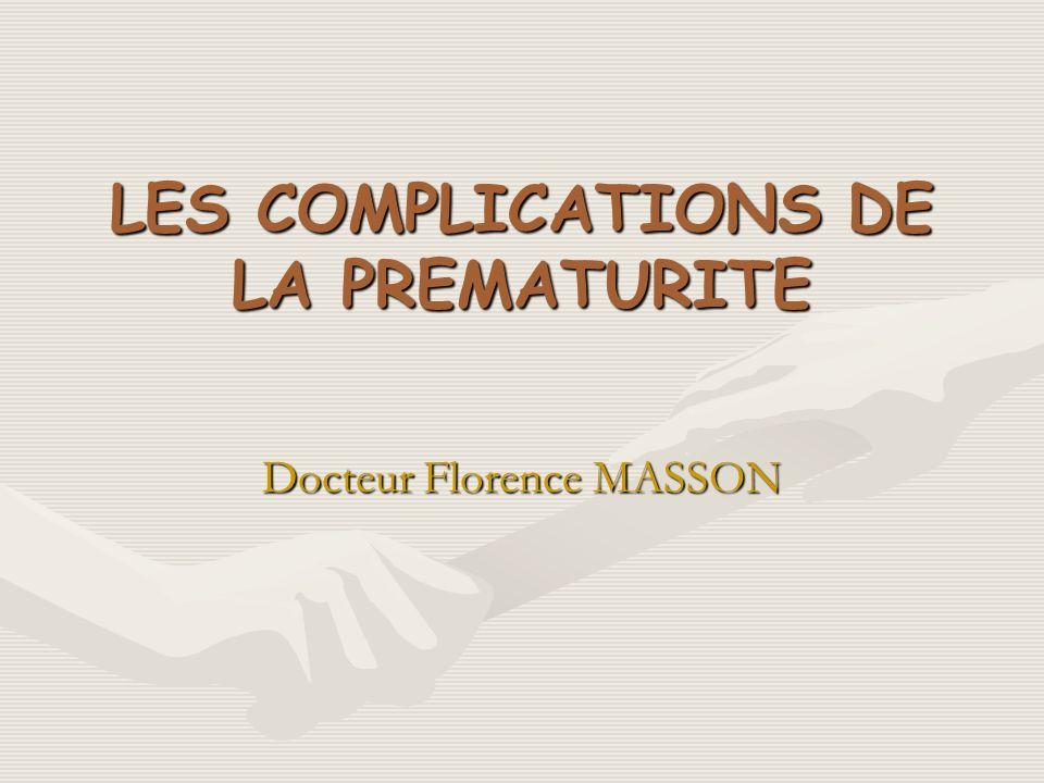 LES COMPLICATIONS DE LA PREMATURITE