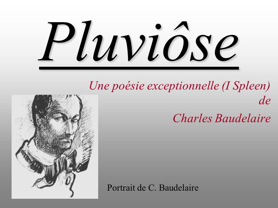 Une poésie exceptionnelle (I Spleen) de Charles Baudelaire