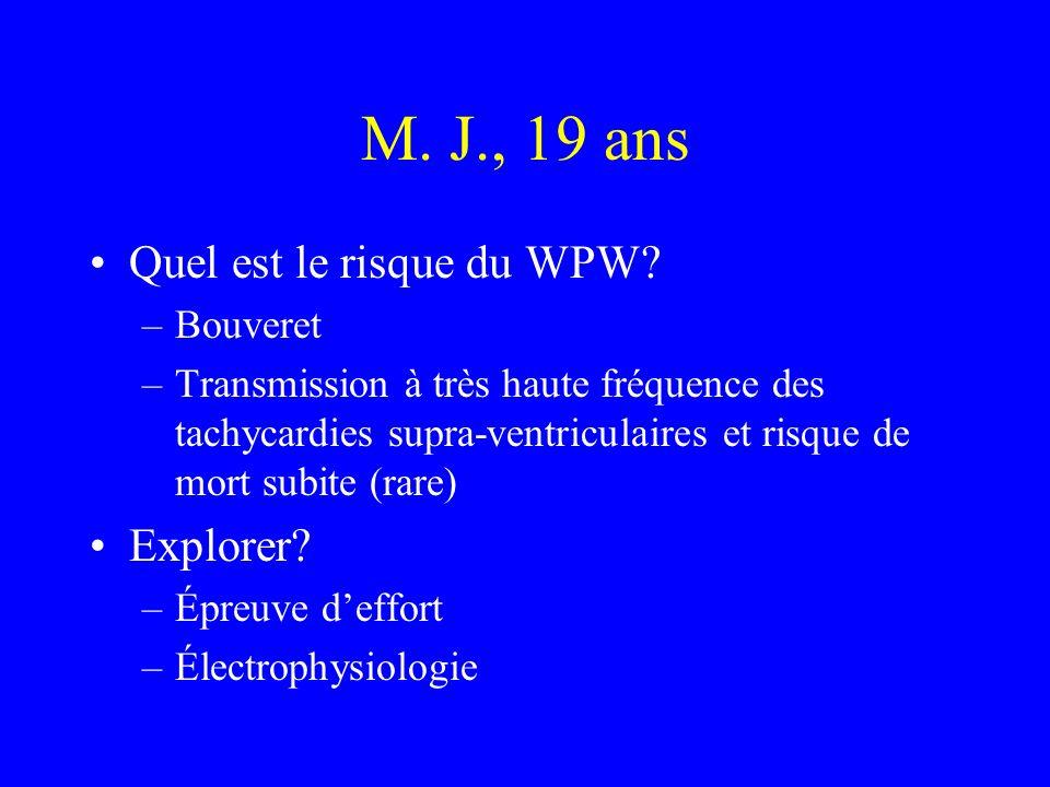M. J., 19 ans Quel est le risque du WPW Explorer Bouveret