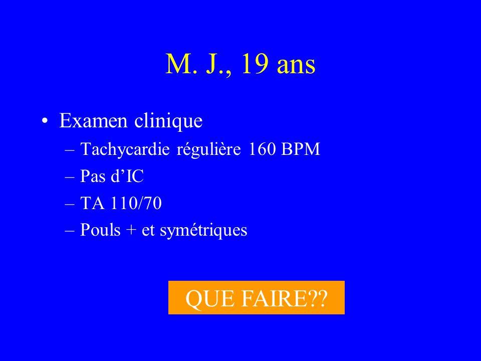 M. J., 19 ans QUE FAIRE Examen clinique
