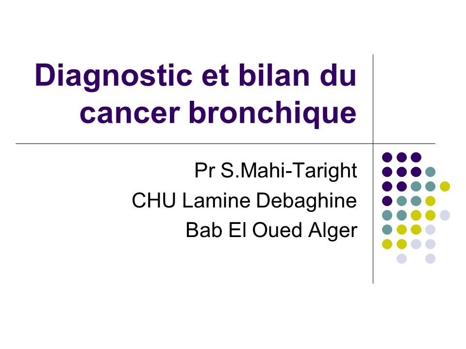 Diagnostic et bilan du cancer bronchique