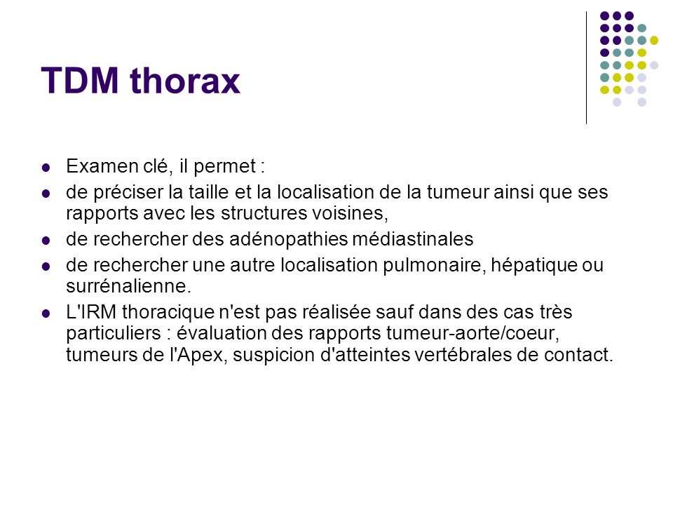 TDM thorax Examen clé, il permet :
