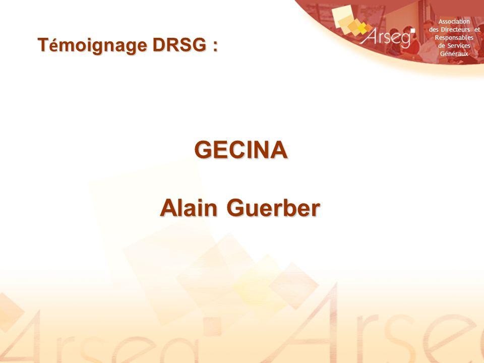 Témoignage DRSG : GECINA Alain Guerber