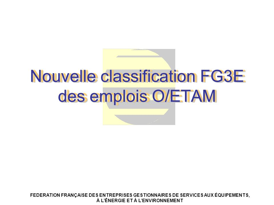 Nouvelle classification FG3E des emplois O/ETAM