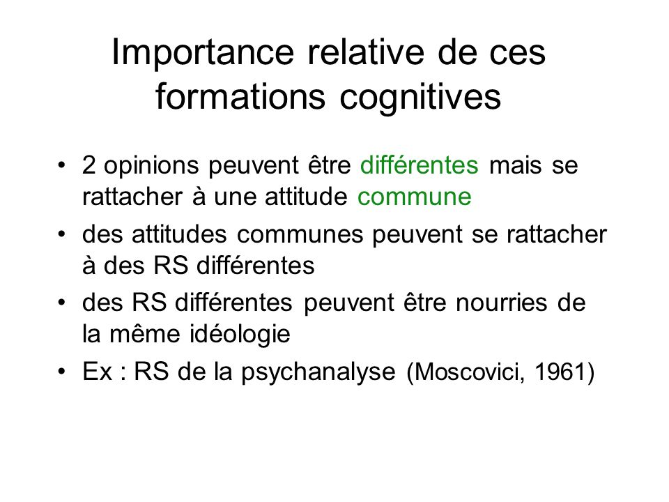 Importance relative de ces formations cognitives
