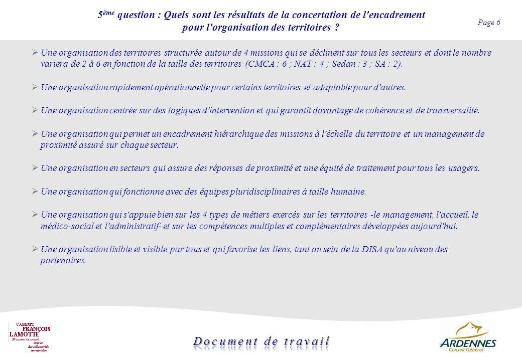 5ème question : Quels sont les résultats de la concertation de l encadrement pour l organisation des territoires