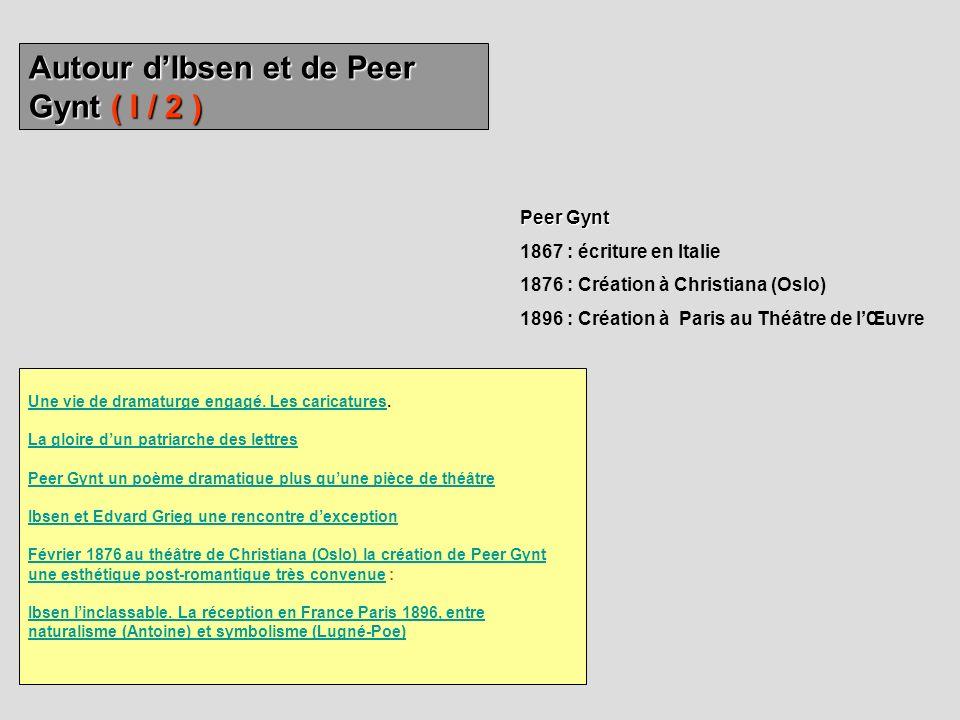 Autour d'Ibsen et de Peer Gynt ( I / 2 )