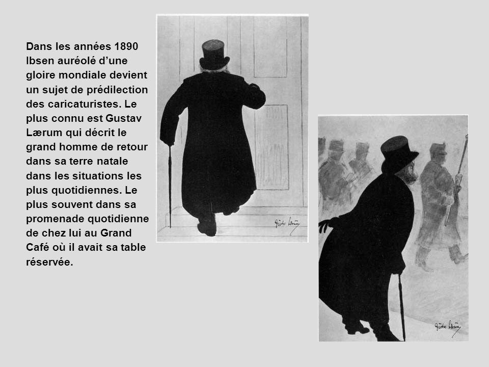 Dans les années 1890 Ibsen auréolé d'une gloire mondiale devient un sujet de prédilection des caricaturistes.