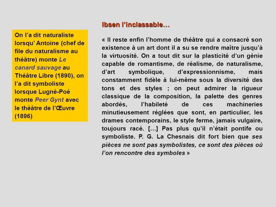 Ibsen l'inclassable…