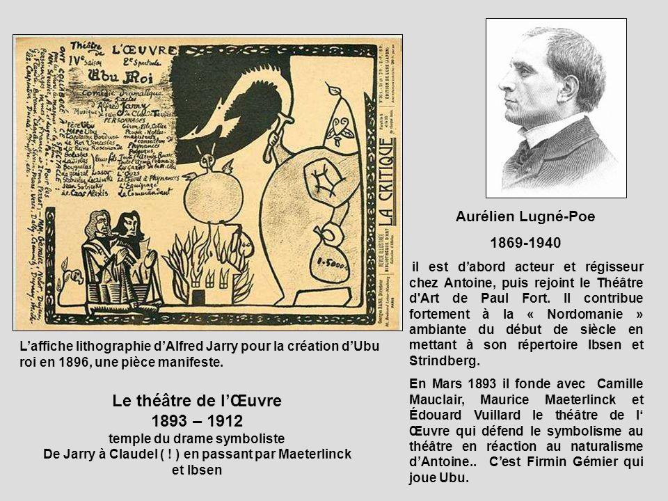 Le théâtre de l'Œuvre 1893 – 1912 Aurélien Lugné-Poe 1869-1940