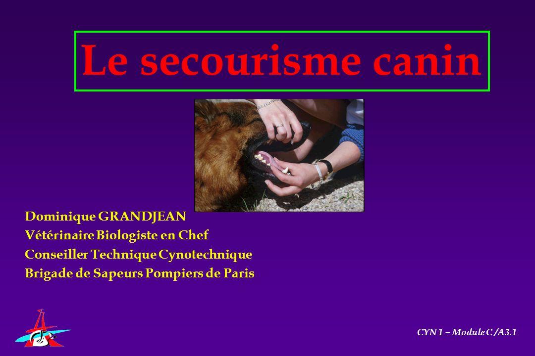 Le secourisme canin Dominique GRANDJEAN Vétérinaire Biologiste en Chef