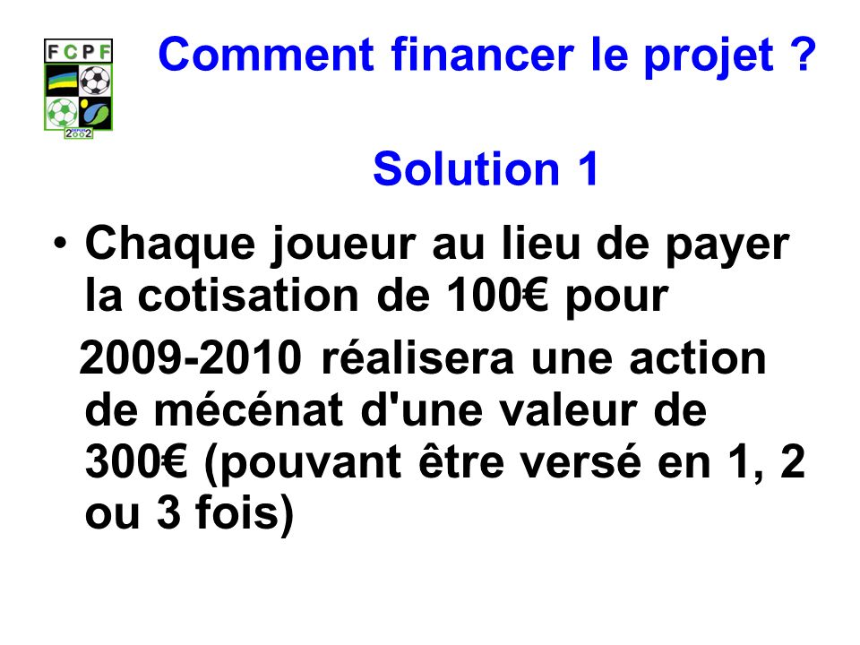 Comment financer le projet Solution 1
