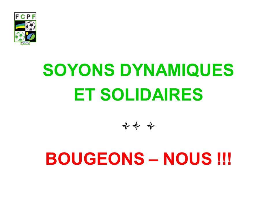 SOYONS DYNAMIQUES ET SOLIDAIRES BOUGEONS – NOUS !!!