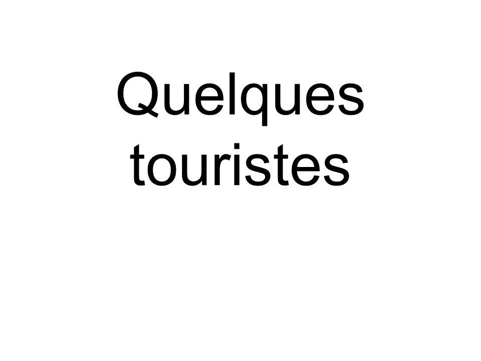 Quelques touristes