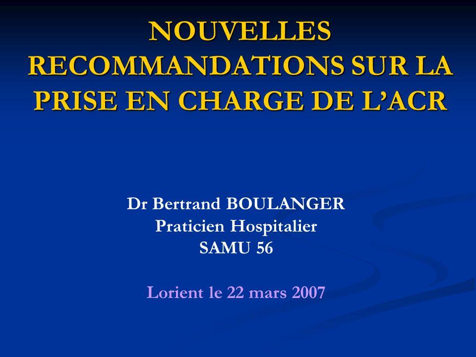NOUVELLES RECOMMANDATIONS SUR LA PRISE EN CHARGE DE L'ACR