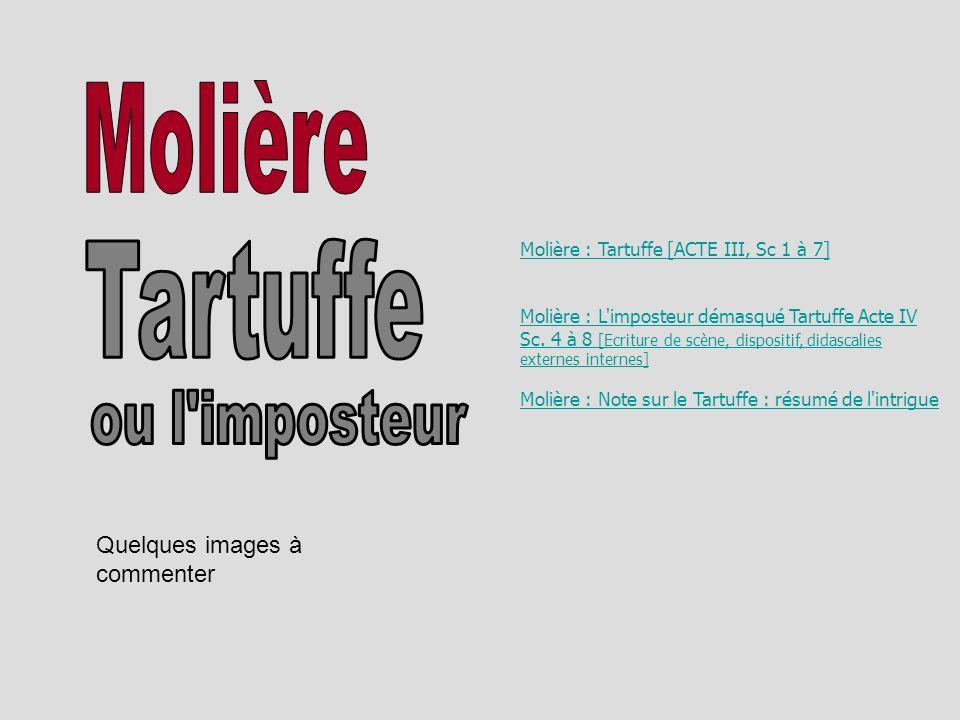Molière Tartuffe ou l imposteur Quelques images à commenter