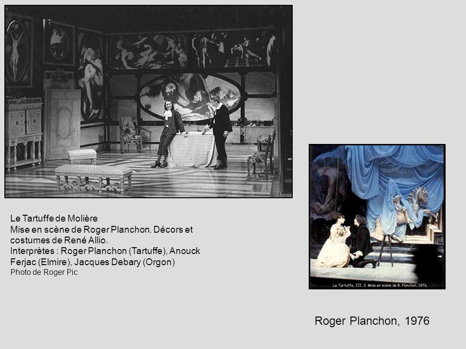 Roger Planchon, 1976 Le Tartuffe de Molière