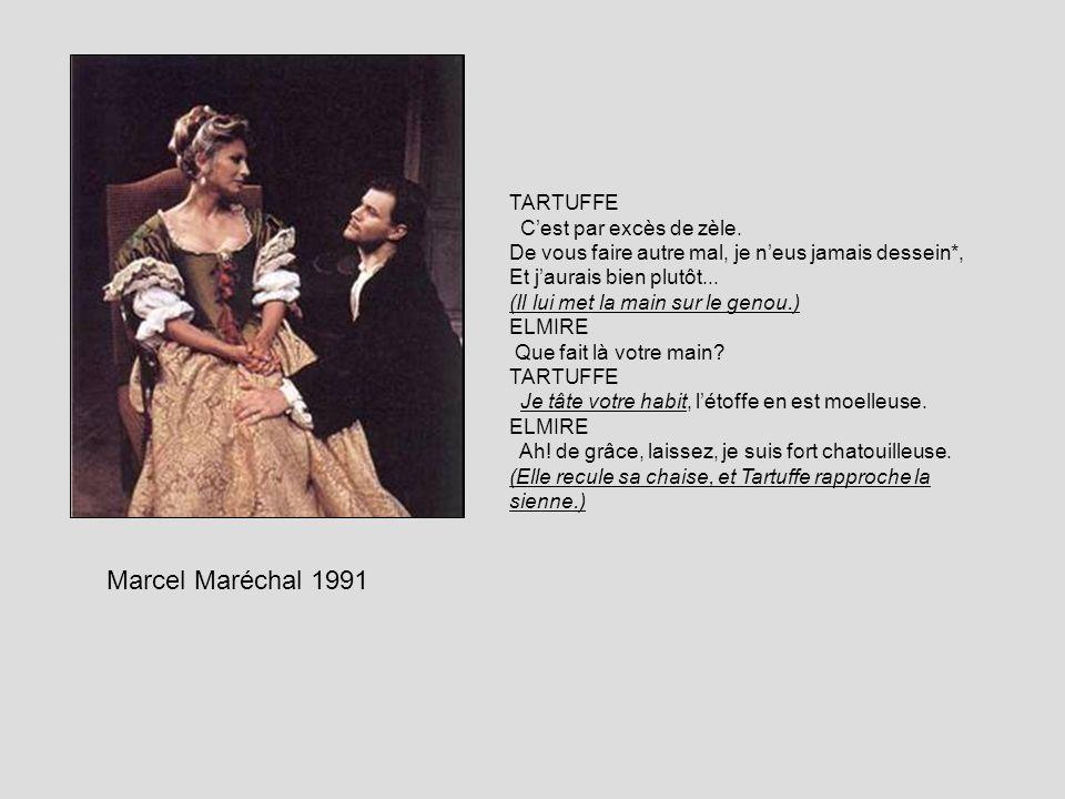 Marcel Maréchal 1991 TARTUFFE C'est par excès de zèle.