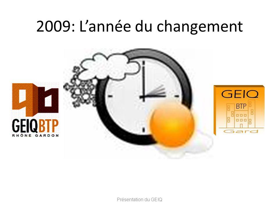 2009: L'année du changement