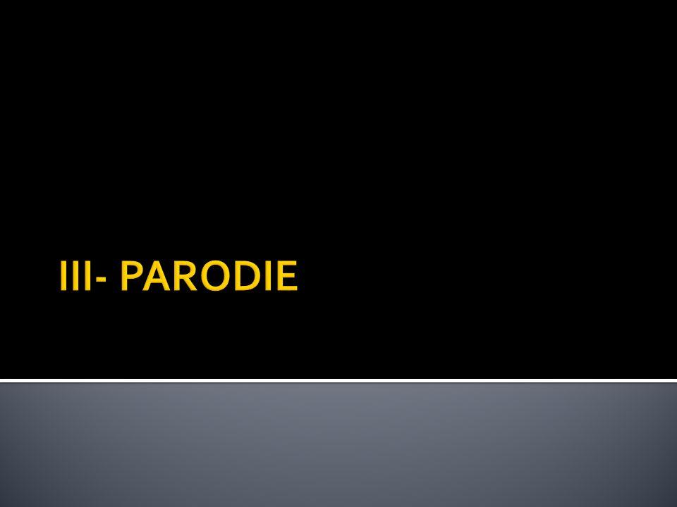 III- PARODIE