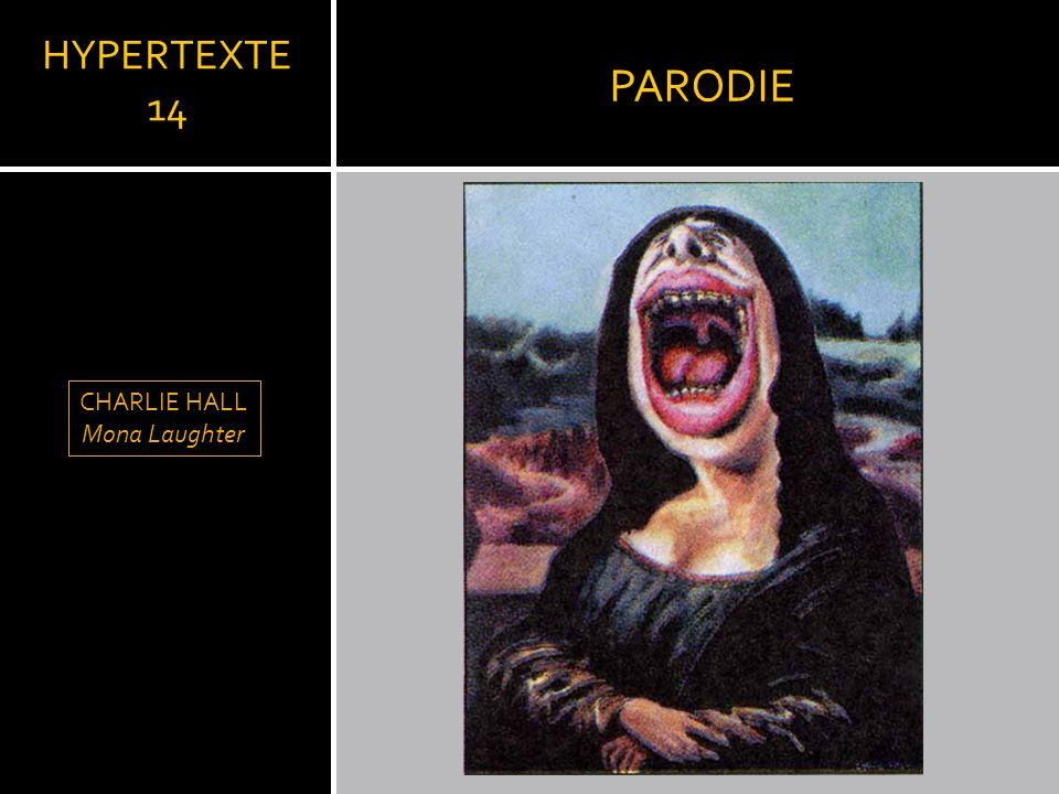 PARODIE HYPERTEXTE 14 LLEONARD DE VINCI CHARLIE HALL Mona Laughter
