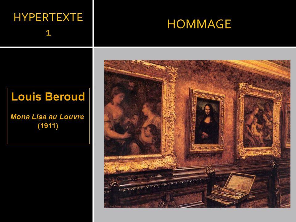 HOMMAGE HYPERTEXTE 1 Louis Beroud Mona Lisa au Louvre (1911)