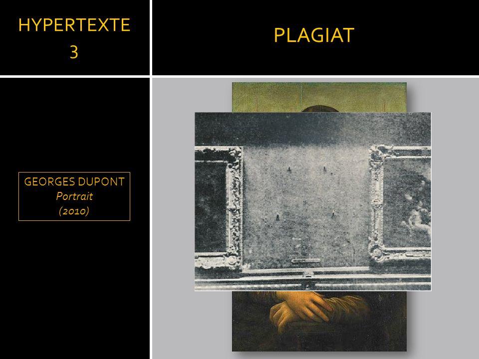 PLAGIAT HYPERTEXTE 3 LLEONARD DE VINCI GEORGES DUPONT Portrait (2010)