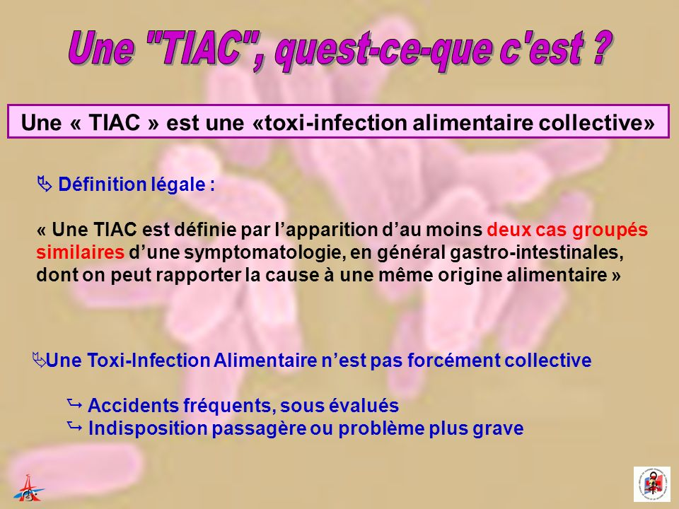 Une « TIAC » est une «toxi-infection alimentaire collective»