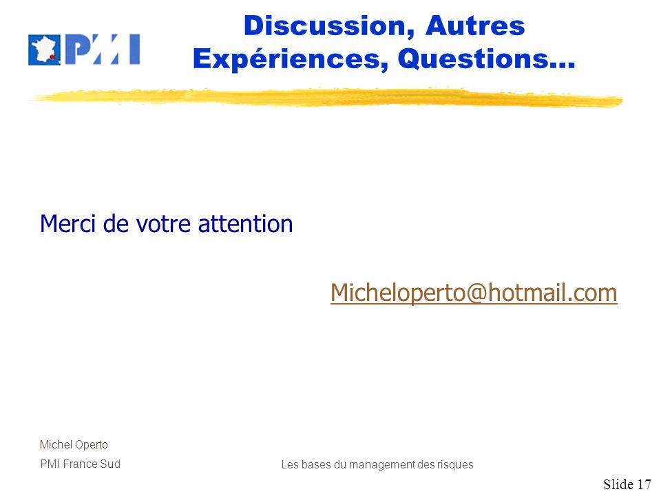 Discussion, Autres Expériences, Questions…