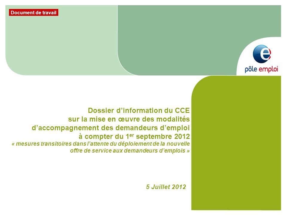 Dossier d'information du CCE sur la mise en œuvre des modalités d'accompagnement des demandeurs d'emploi à compter du 1er septembre 2012 « mesures transitoires dans l'attente du déploiement de la nouvelle offre de service aux demandeurs d'emplois »