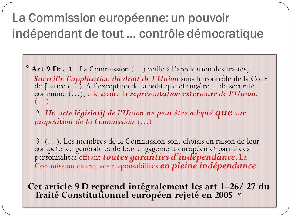 La Commission européenne: un pouvoir indépendant de tout … contrôle démocratique