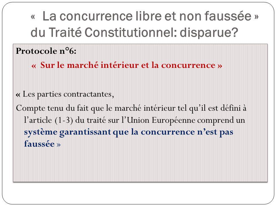 « La concurrence libre et non faussée » du Traité Constitutionnel: disparue