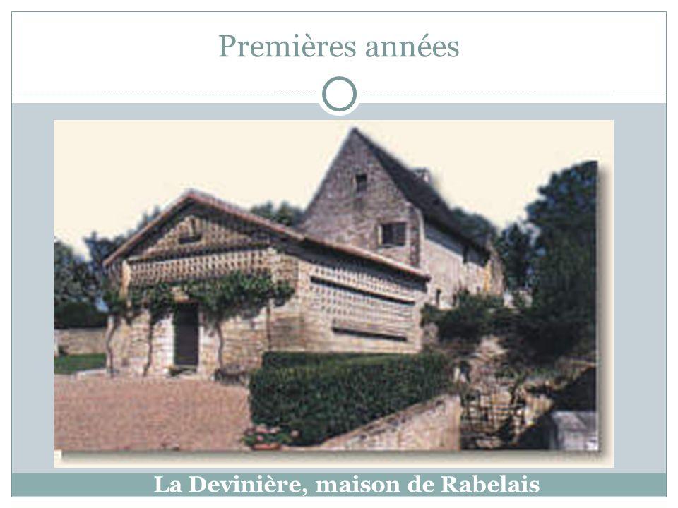 Premières années La Devinière, maison de Rabelais