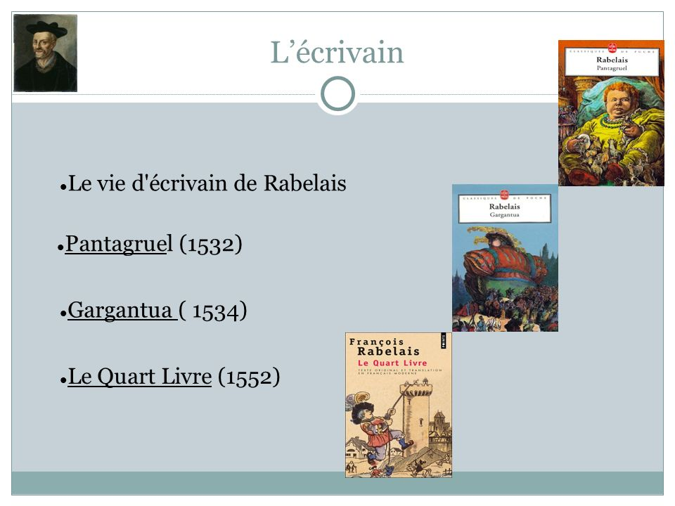 L'écrivain Le vie d écrivain de Rabelais Pantagruel (1532)